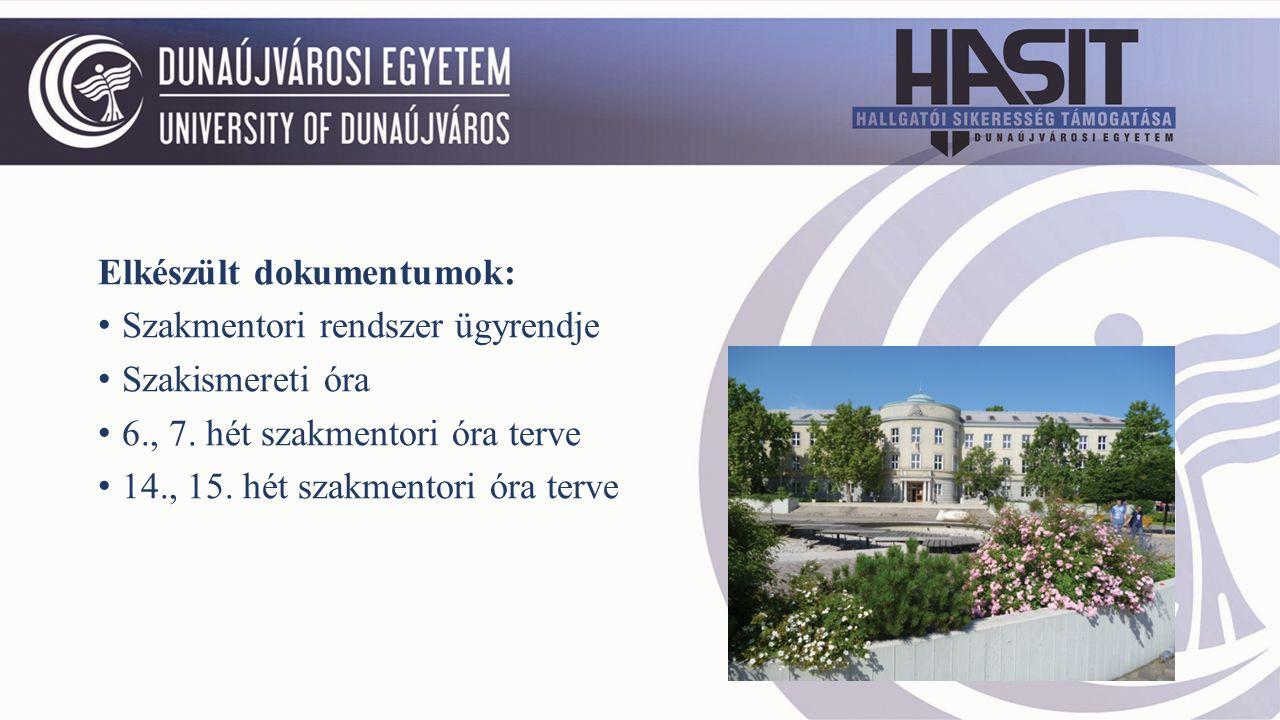Elkészült dokumentumok: Szakmentori rendszer ügyrendje Szakismereti óra 6., 7.