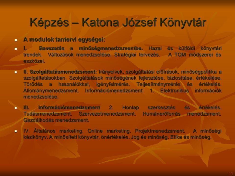 Képzés – Katona József Könyvtár A modulok tantervi egységei: A modulok tantervi egységei: I. Bevezetés a minőségmenedzsmentbe. Hazai és külföldi könyv