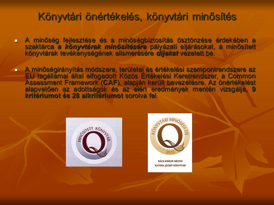 Könyvtári önértékelés, könyvtári minősítés A minőség fejlesztése és a minőségbiztosítás ösztönzése érdekében a szaktárca a könyvtárak minősítésére pál
