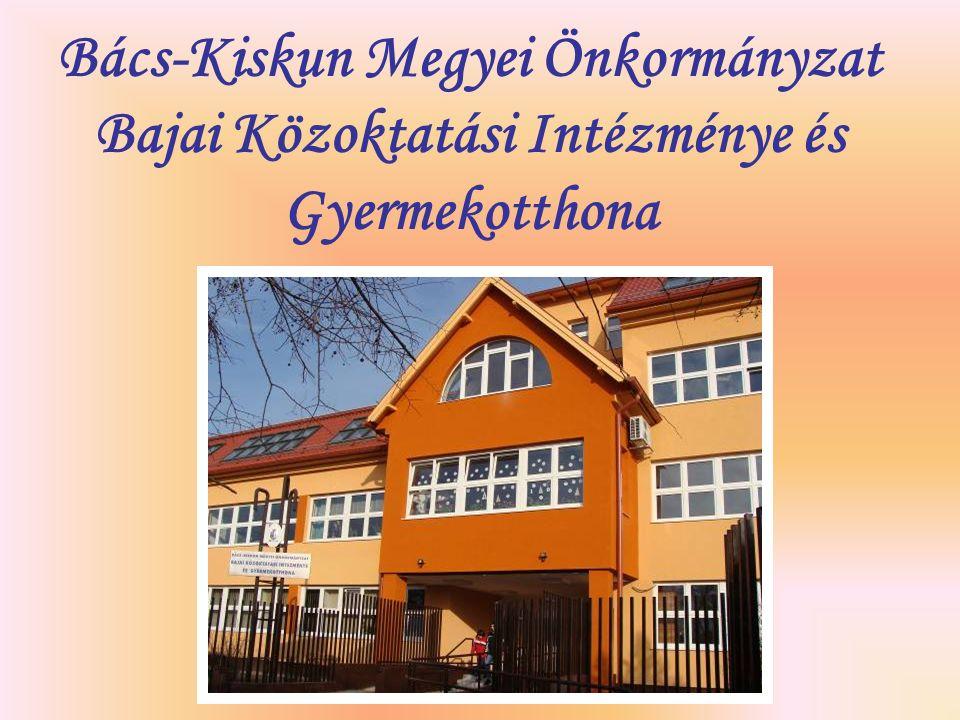 Bács-Kiskun Megyei Önkormányzat Bajai Közoktatási Intézménye és Gyermekotthona