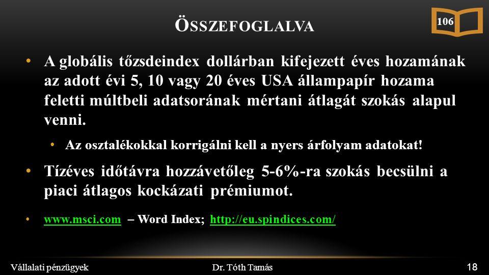 Dr. Tóth Tamás Vállalati pénzügyek 18 Ö SSZEFOGLALVA A globális tőzsdeindex dollárban kifejezett éves hozamának az adott évi 5, 10 vagy 20 éves USA ál