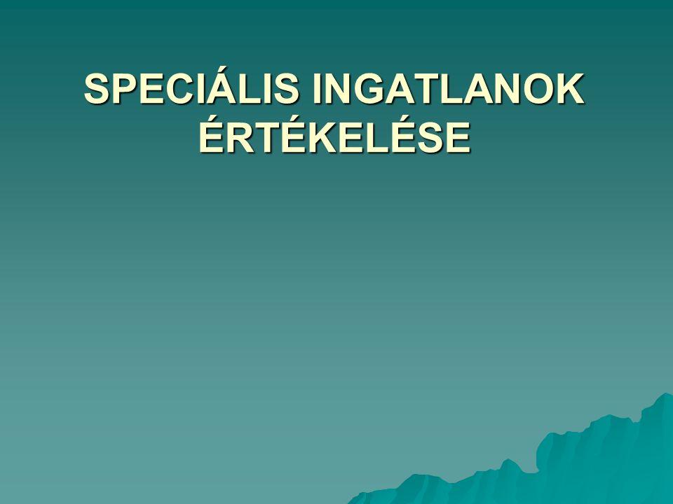 SPECIÁLIS INGATLANOK ÉRTÉKELÉSE