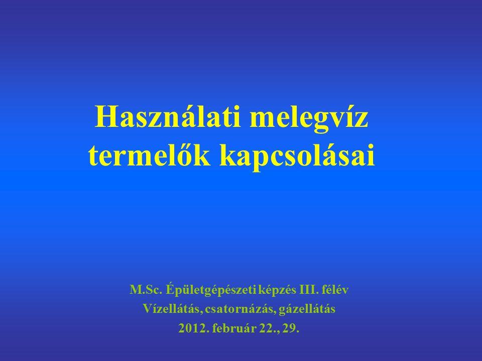 M.Sc.Épületgépészeti képzés III. félév Vízellátás, csatornázás, gázellátás 2012.