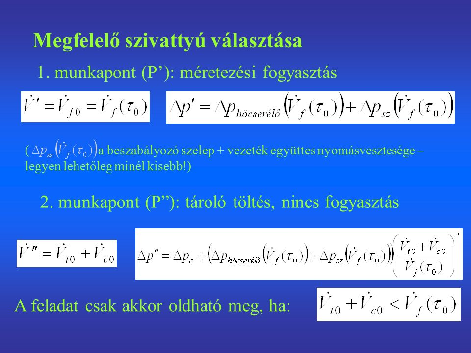 Megfelelő szivattyú választása 1.munkapont (P'): méretezési fogyasztás 2.