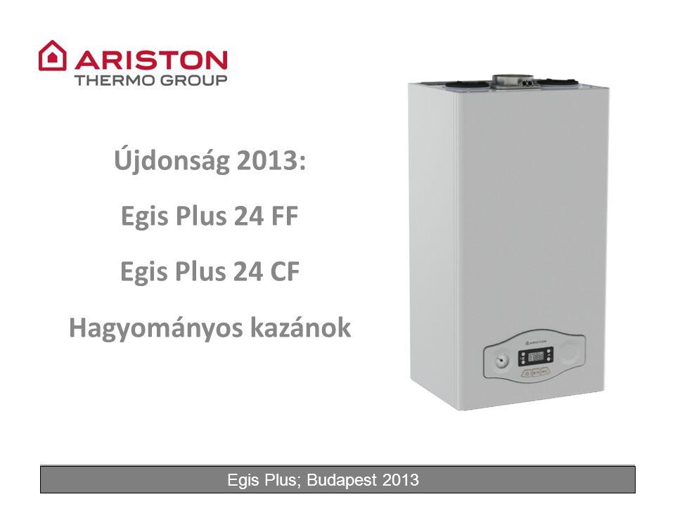 June'11Egis Plus Újdonság 2013: Egis Plus 24 FF Egis Plus 24 CF Hagyományos kazánok Egis Plus; Budapest 2013