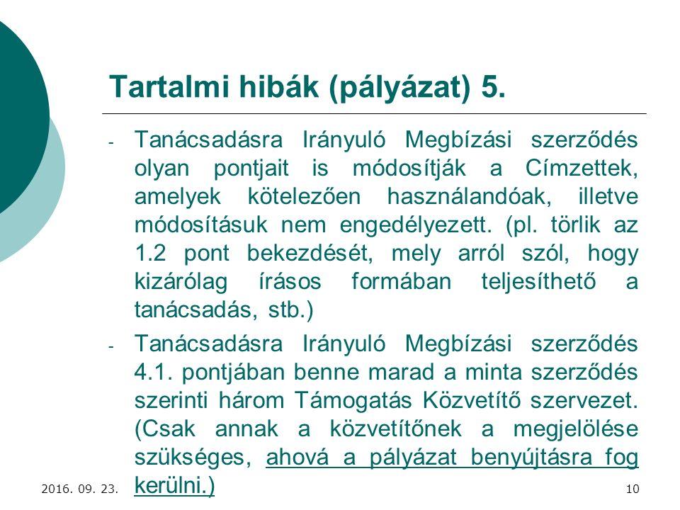 Tartalmi hibák (pályázat) 5. - Tanácsadásra Irányuló Megbízási szerződés olyan pontjait is módosítják a Címzettek, amelyek kötelezően használandóak, i