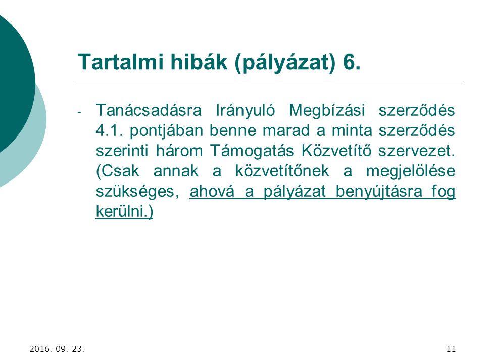 Tartalmi hibák (pályázat) 6. - Tanácsadásra Irányuló Megbízási szerződés 4.1. pontjában benne marad a minta szerződés szerinti három Támogatás Közvetí