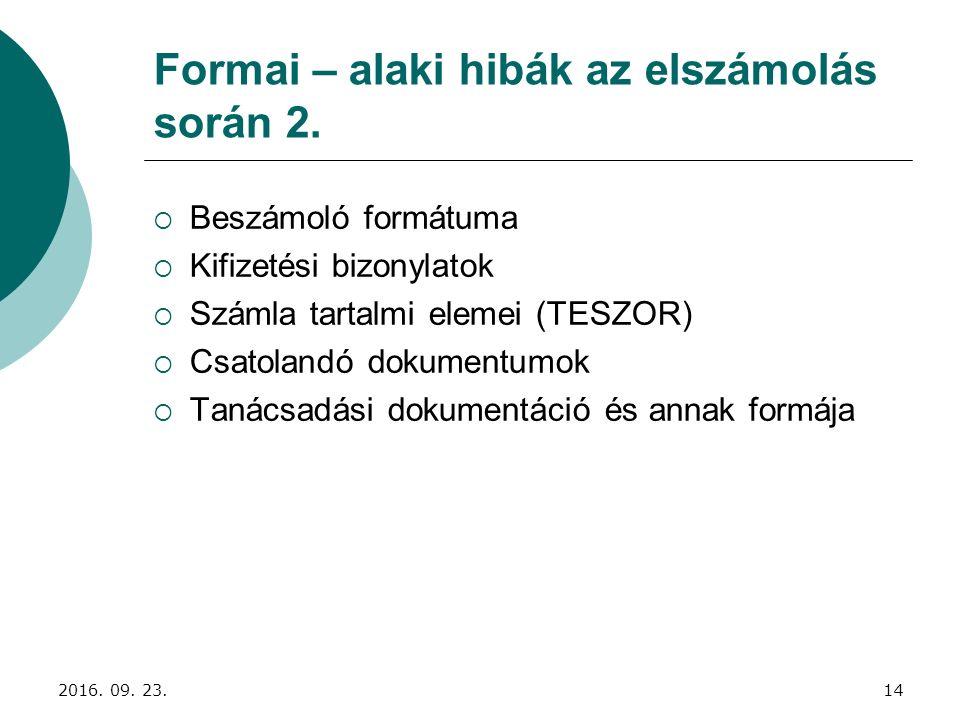 Formai – alaki hibák az elszámolás során 2.  Beszámoló formátuma  Kifizetési bizonylatok  Számla tartalmi elemei (TESZOR)  Csatolandó dokumentumok