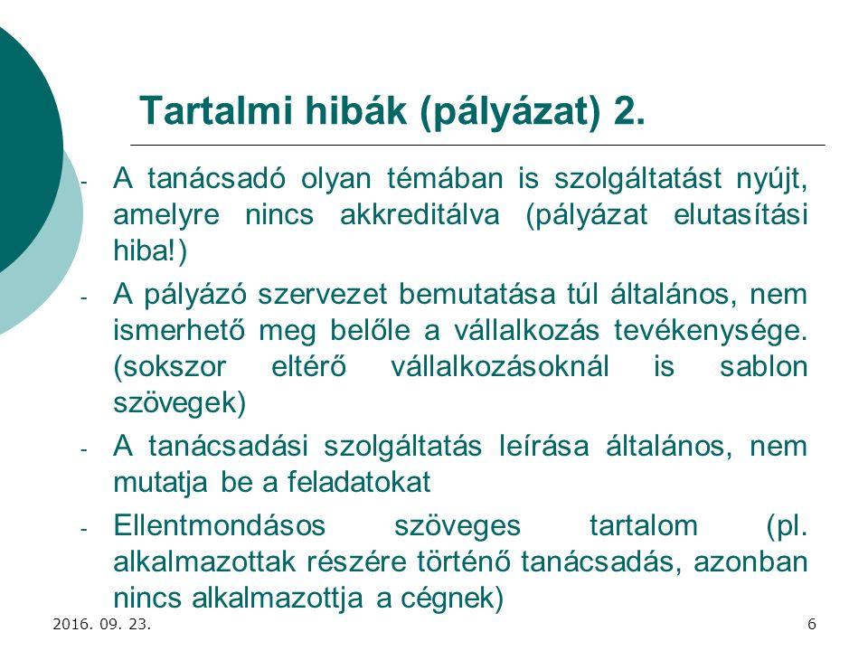 Tartalmi hibák (pályázat) 2. - A tanácsadó olyan témában is szolgáltatást nyújt, amelyre nincs akkreditálva (pályázat elutasítási hiba!) - A pályázó s