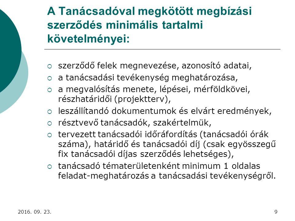 A Tanácsadóval megkötött megbízási szerződés minimális tartalmi követelményei:  szerződő felek megnevezése, azonosító adatai,  a tanácsadási tevéken
