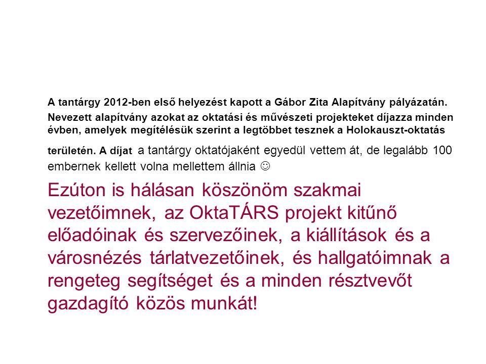 A tantárgy 2012-ben első helyezést kapott a Gábor Zita Alapítvány pályázatán.