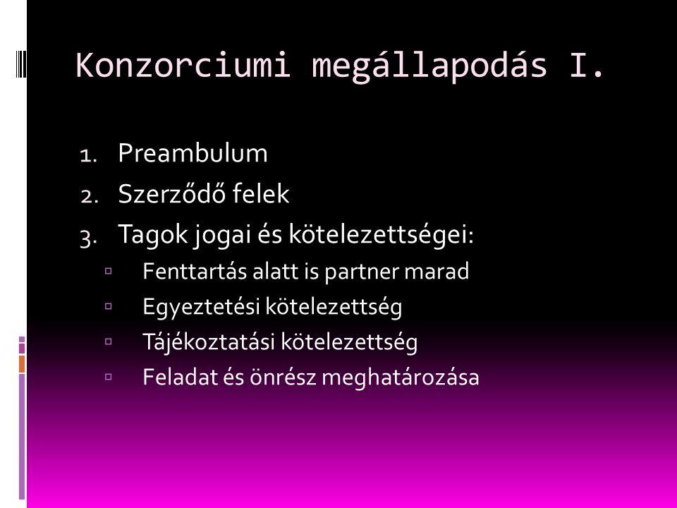 Konzorciumi megállapodás I. 1. Preambulum 2. Szerződő felek 3.