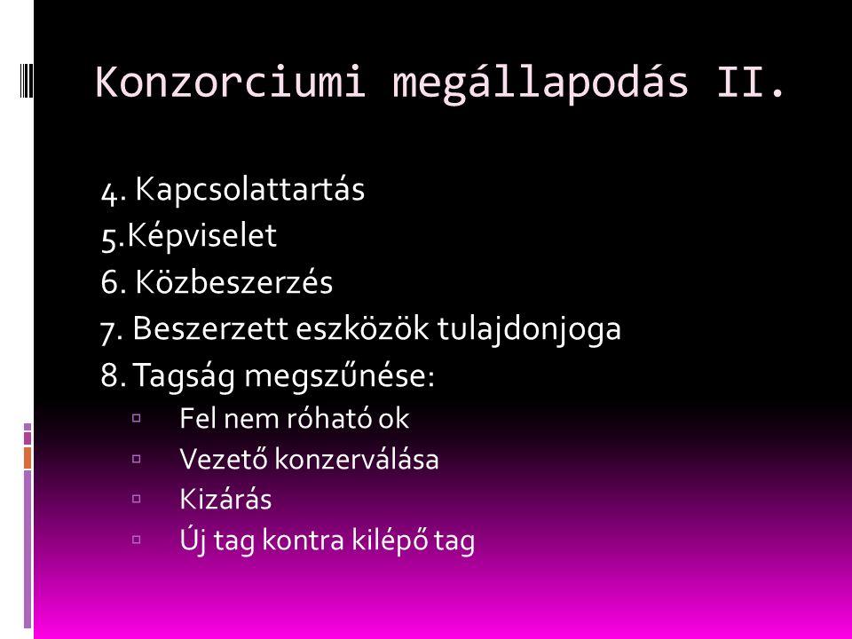 Konzorciumi megállapodás II. 4. Kapcsolattartás 5.Képviselet 6.