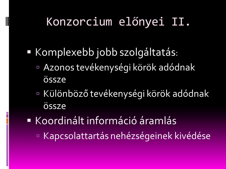 Konzorcium előnyei II.