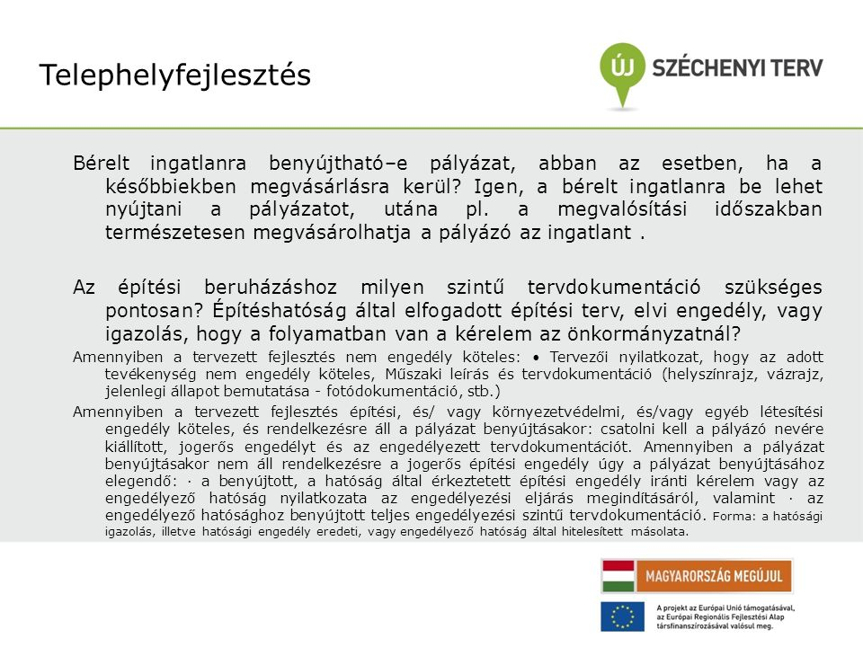 Amennyiben a pályázó rendelkezik egy hitelkerettel, mely támogatott hitel (Új Magyarország Válllakozásfejlesztési Hitelprogram).