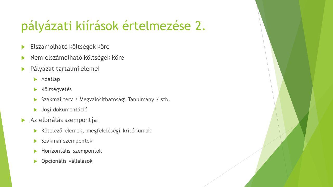  Döntéssel kapcsolatos információk (határidő, kiértesítés módja, stb.)  Jogorvoslat  Támogatási Szerződés megkötése  Támogatás folyósítása  Támogatás elszámolására és annak ellenőrzésére vonatkozó információk pályázati kiírások értelmezése 3.