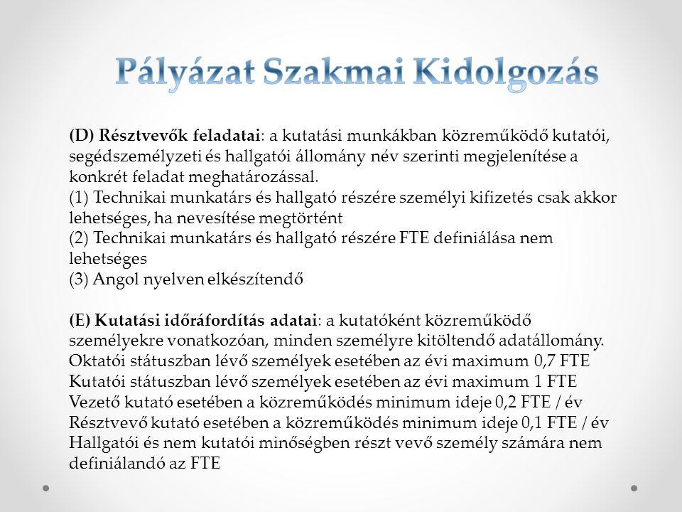 (F) Párhuzamos kutatások, benyújtott pályázatok (1)Vezető kutató és senior kutatóként minősített személyek esetében releváns megadni (2) A projekt tervezett futamideje vonatkozásában értelmezendő minden támogatott, benyújtott és bírálati szakaszban lévő projekt megadásával NKFI Alap vonatkozásában (3)A projekt tervezett futamideje vonatkozásában értelmezendő minden támogatott, benyújtott és bírálati szakaszban lévő hazai és nemzetközi forrású felhívás vonatkozásában (4)Angol nyelven kitöltendő információs blokk (G) Nemzetközi együttműködés: (1)Akkor definiálandó, ha akár előzményként, akár a projekt tevékenységek folyamatában kapcsolódik a kutatás nemzetközi együttműködéshez (2) Az együttműködés megjelölése esetén bemutató PDF fájl feltöltése és postai úton történő megküldése kötelező (3) Nemzetközi kutatói együttműködés hivatkozásakor a külföldi kutató szándéknyilatkozata csatolandó és beküldendő