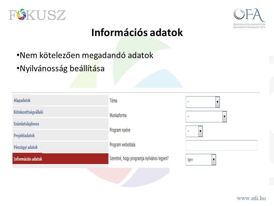 Információs adatok Nem kötelezően megadandó adatok Nyilvánosság beállítása