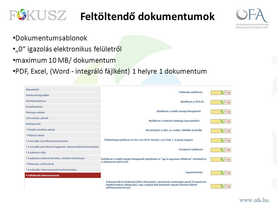 """Dokumentumsablonok """"0 igazolás elektronikus felületről maximum 10 MB/ dokumentum PDF, Excel, (Word - integráló fájlként) 1 helyre 1 dokumentum Feltöltendő dokumentumok"""