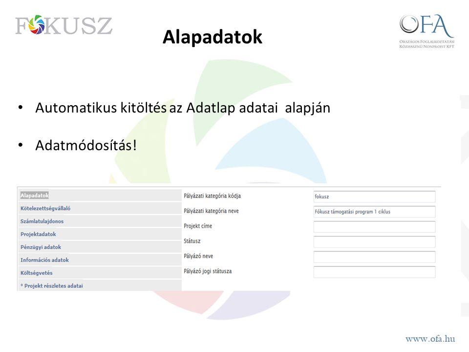 Alapadatok Automatikus kitöltés az Adatlap adatai alapján Adatmódosítás!