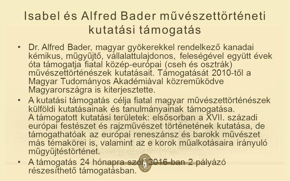 Isabel és Alfred Bader művészettörténeti kutatási támogatás Dr.