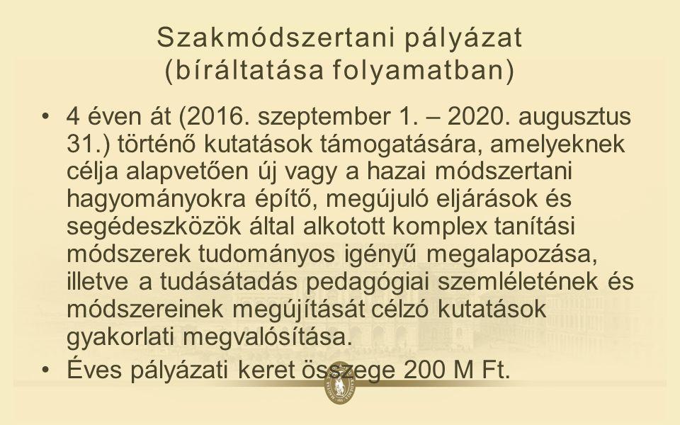 Szakmódszertani pályázat (bíráltatása folyamatban) 4 éven át (2016.