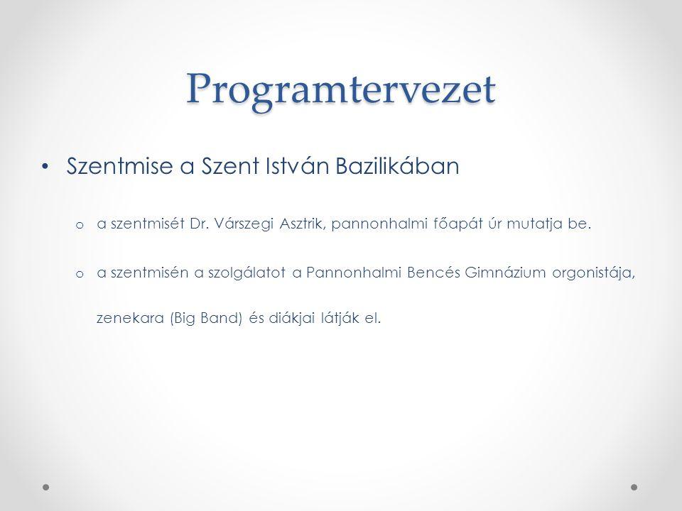 Programtervezet Szentmise a Szent István Bazilikában o a szentmisét Dr.