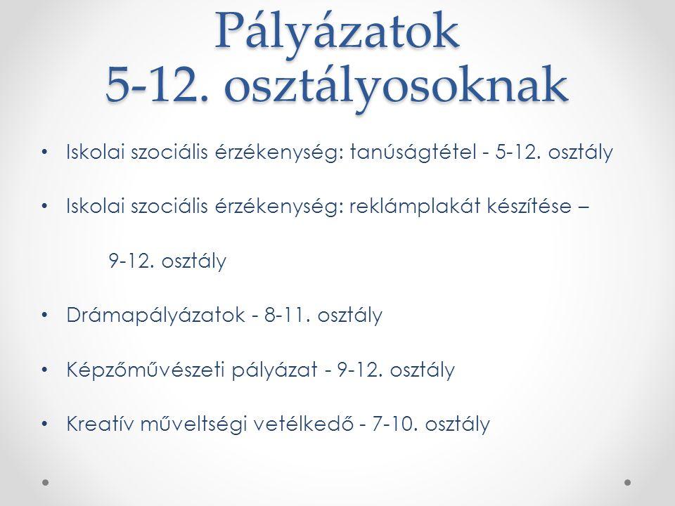 Pályázatok 5-12. osztályosoknak Iskolai szociális érzékenység: tanúságtétel - 5-12.