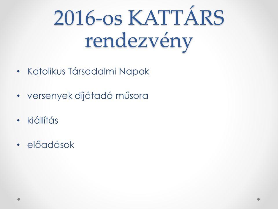 2016-os KATTÁRS rendezvény Katolikus Társadalmi Napok versenyek díjátadó műsora kiállítás előadások