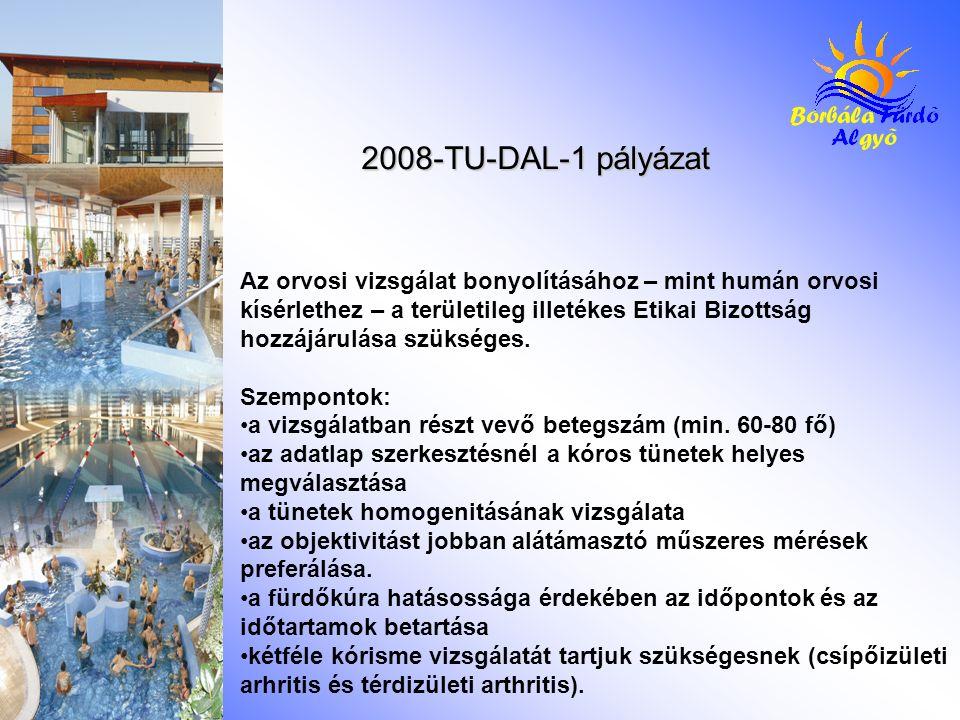 2008-TU-DAL-1 pályázat Az orvosi vizsgálat bonyolításához – mint humán orvosi kísérlethez – a területileg illetékes Etikai Bizottság hozzájárulása szükséges.