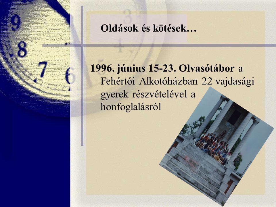 Oldások és kötések… 1996. június 15-23.