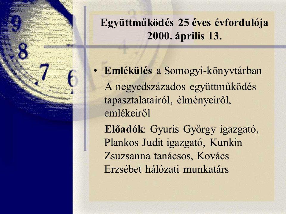 Együttműködés 25 éves évfordulója 2000. április 13.