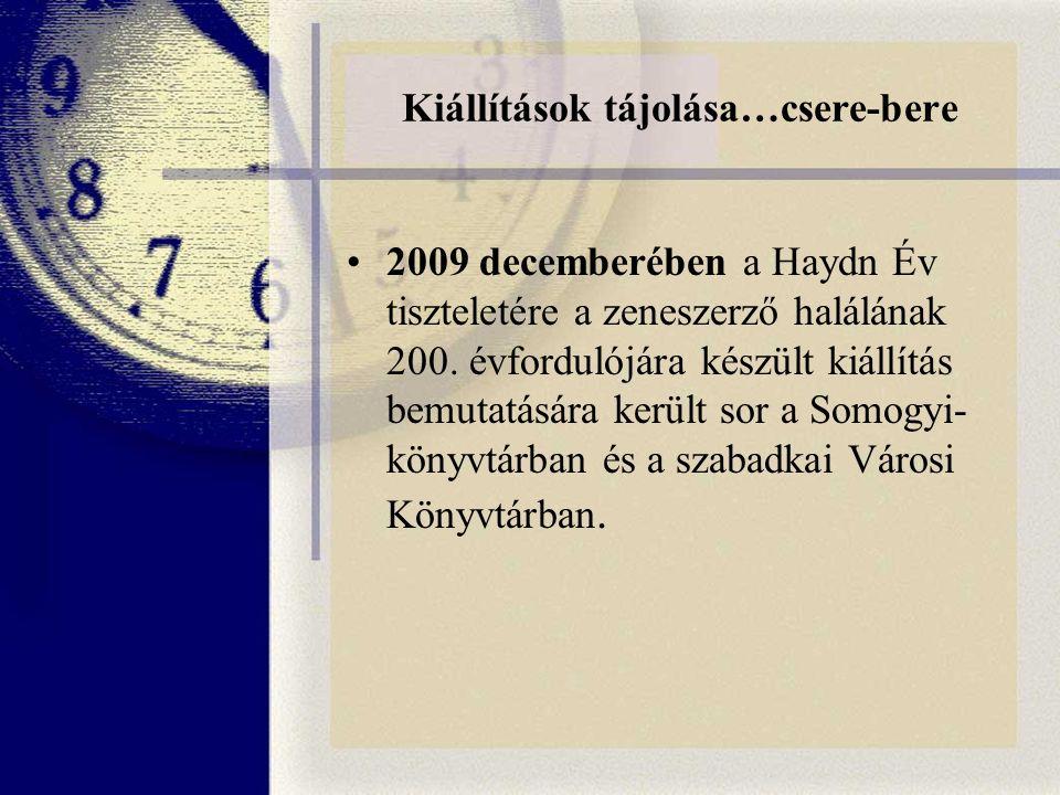 Kiállítások tájolása…csere-bere 2009 decemberében a Haydn Év tiszteletére a zeneszerző halálának 200.