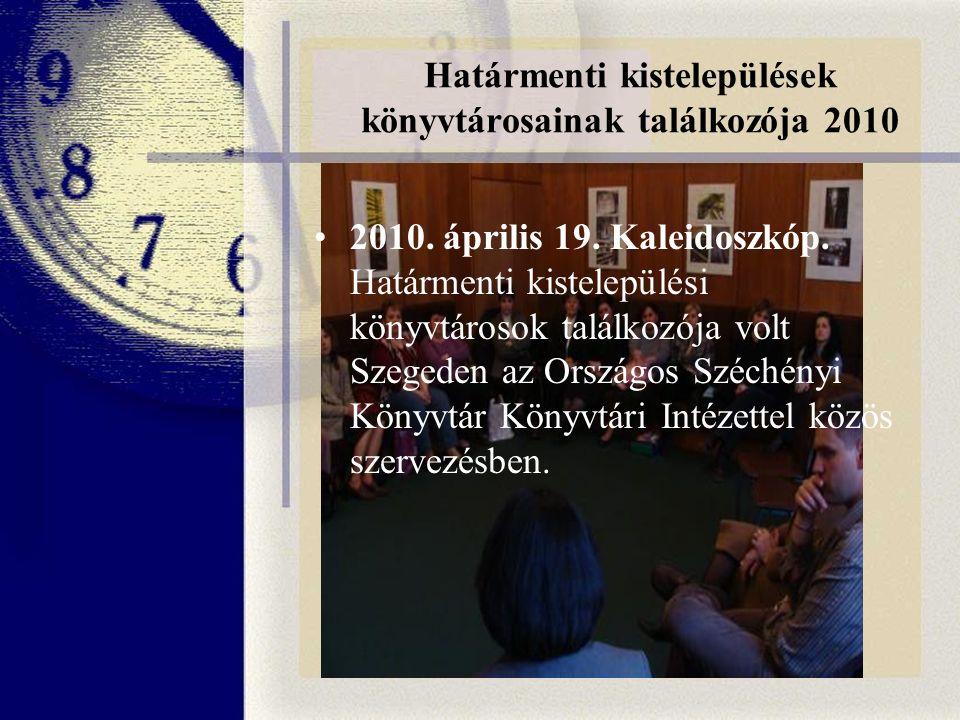 Határmenti kistelepülések könyvtárosainak találkozója 2010 2010.