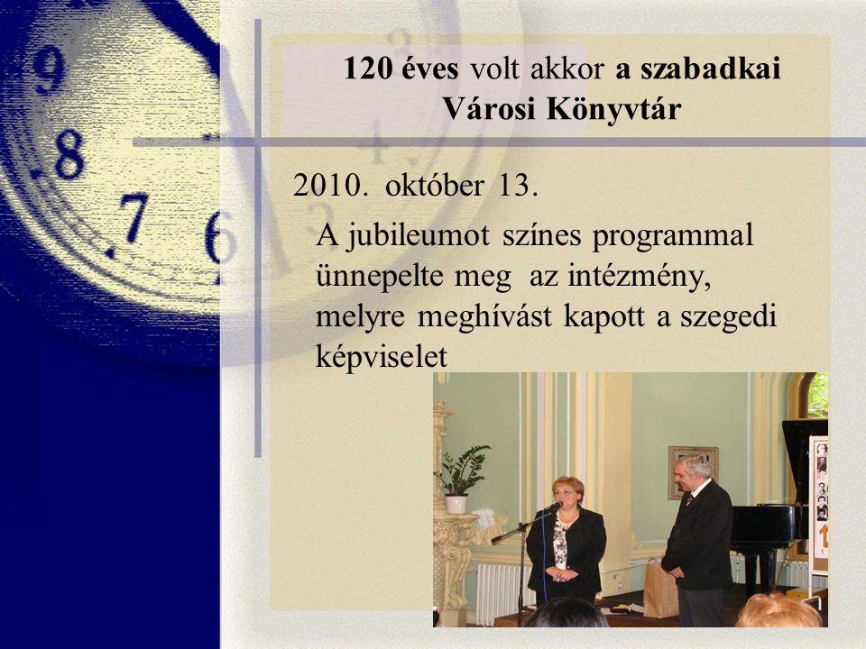 120 éves volt akkor a szabadkai Városi Könyvtár 2010.
