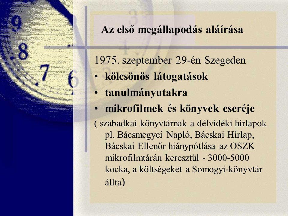 Az első megállapodás aláírása 1975.