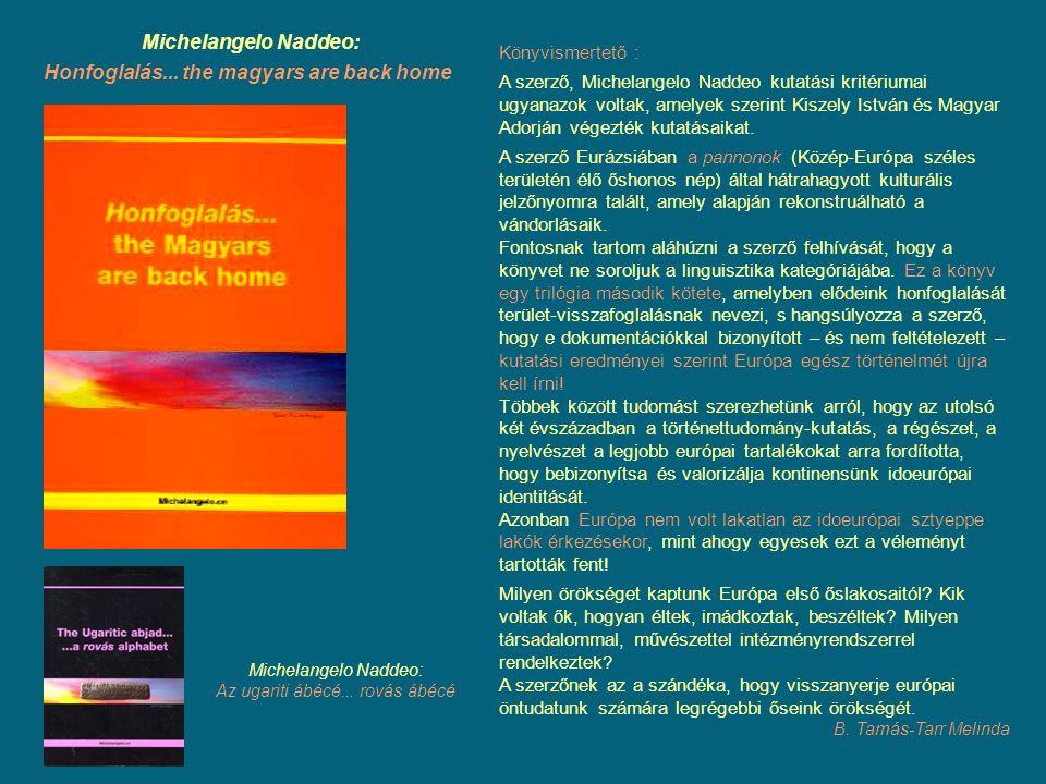 Könyvismertető : A szerző, Michelangelo Naddeo kutatási kritériumai ugyanazok voltak, amelyek szerint Kiszely István és Magyar Adorján végezték kutatá
