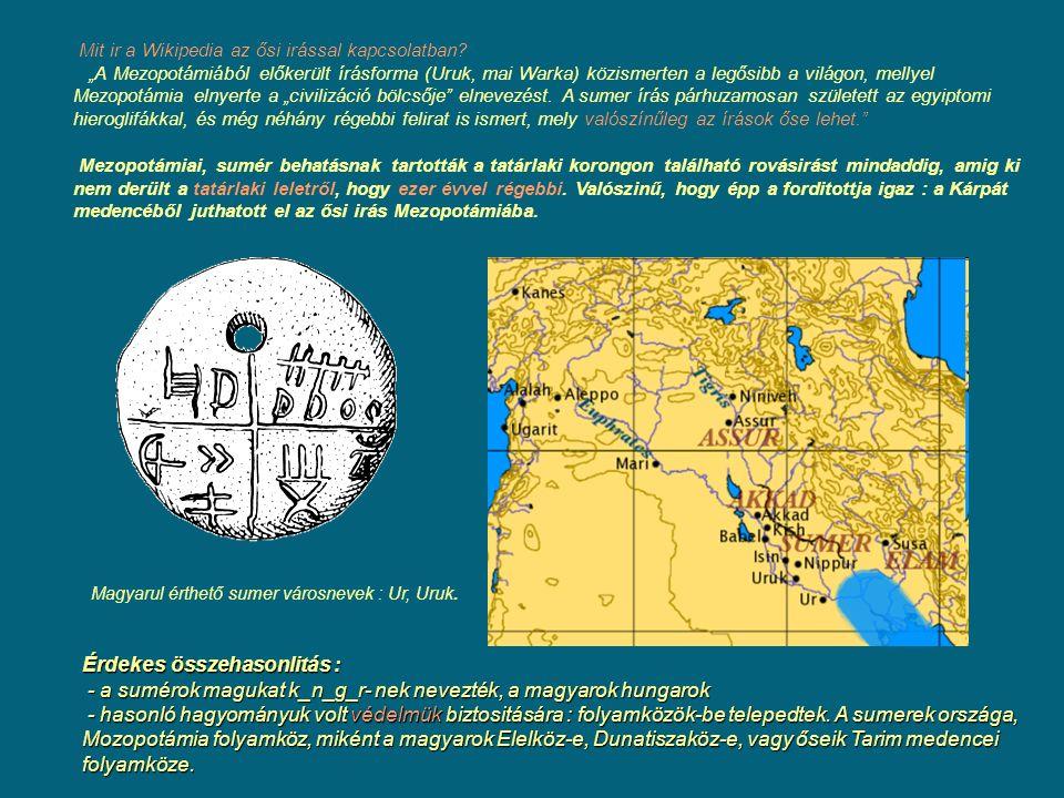 """Mit ir a Wikipedia az ősi irással kapcsolatban? """"A Mezopotámiából előkerült írásforma (Uruk, mai Warka) közismerten a legősibb a világon, mellyel Mezo"""
