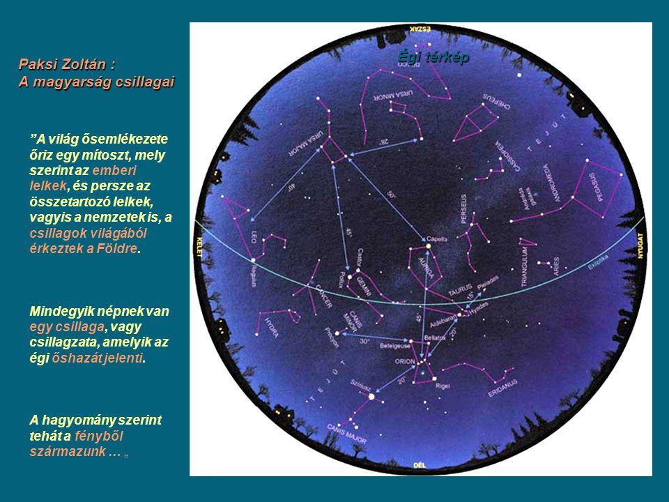 """""""A világ ősemlékezete őriz egy mítoszt, mely szerint az emberi lelkek, és persze az összetartozó lelkek, vagyis a nemzetek is, a csillagok világából é"""