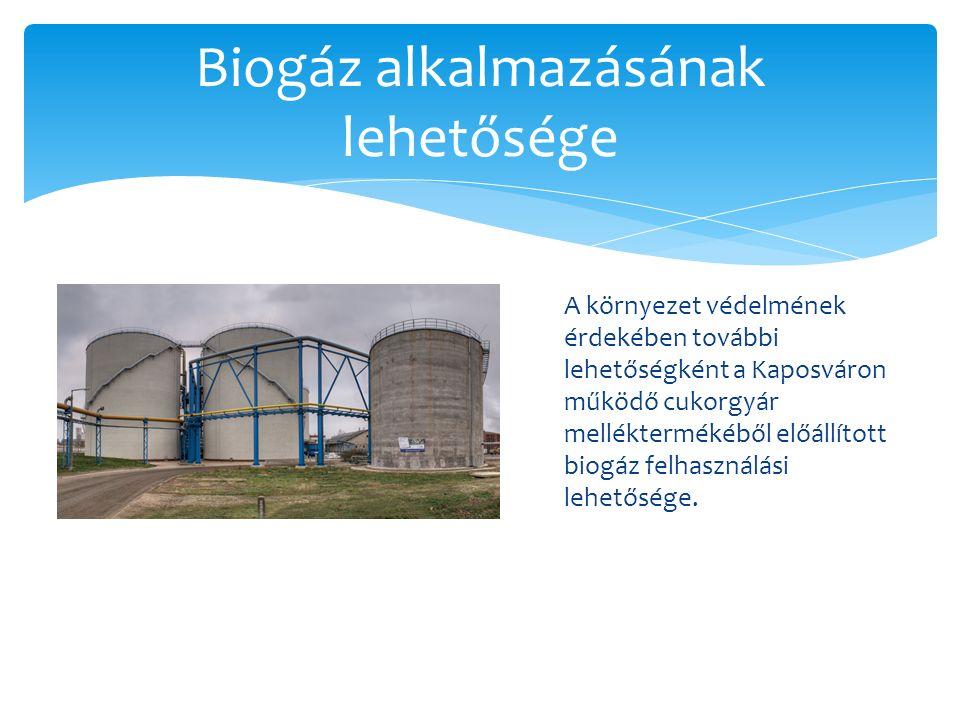A környezet védelmének érdekében további lehetőségként a Kaposváron működő cukorgyár melléktermékéből előállított biogáz felhasználási lehetősége.