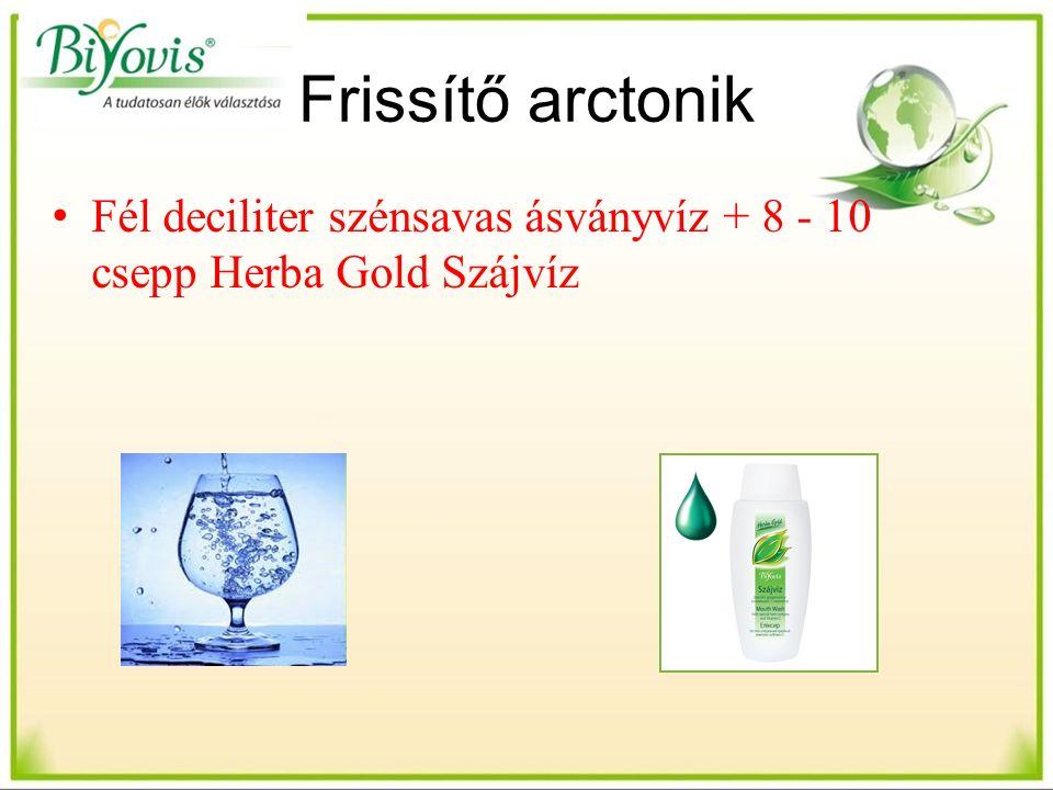 Frissítő arctonik Fél deciliter szénsavas ásványvíz + 8 - 10 csepp Herba Gold Szájvíz