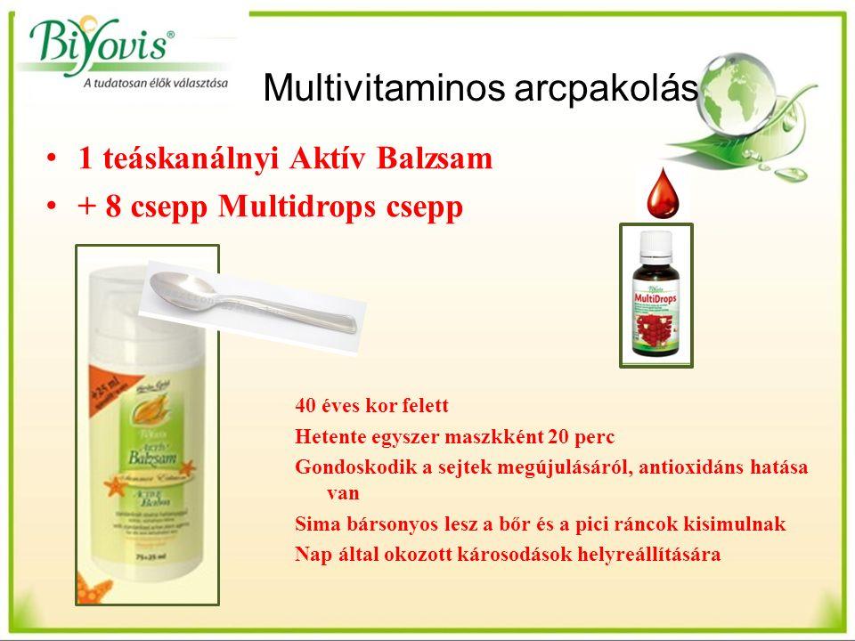 Multivitaminos arcpakolás 1 teáskanálnyi Aktív Balzsam + 8 csepp Multidrops csepp 40 éves kor felett Hetente egyszer maszkként 20 perc Gondoskodik a sejtek megújulásáról, antioxidáns hatása van Sima bársonyos lesz a bőr és a pici ráncok kisimulnak Nap által okozott károsodások helyreállítására
