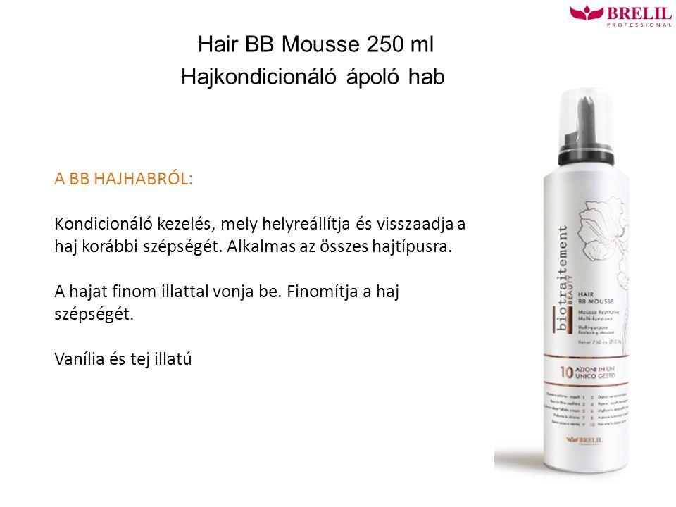 Hair BB Mousse 250 ml Hajkondicionáló ápoló hab A BB HAJHABRÓL: Kondicionáló kezelés, mely helyreállítja és visszaadja a haj korábbi szépségét.