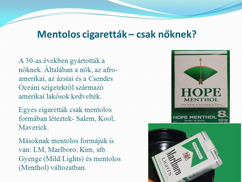 Mentolos cigaretták – csak nőknek. A 30-as években gyártották a nőknek.