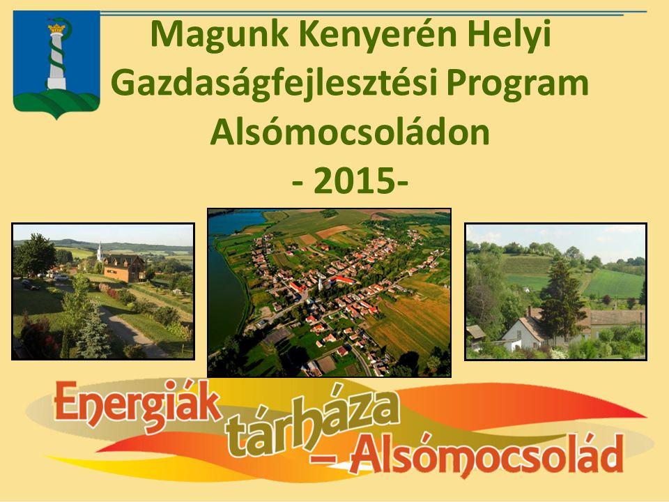 Magunk Kenyerén Helyi Gazdaságfejlesztési Program Alsómocsoládon - 2015-