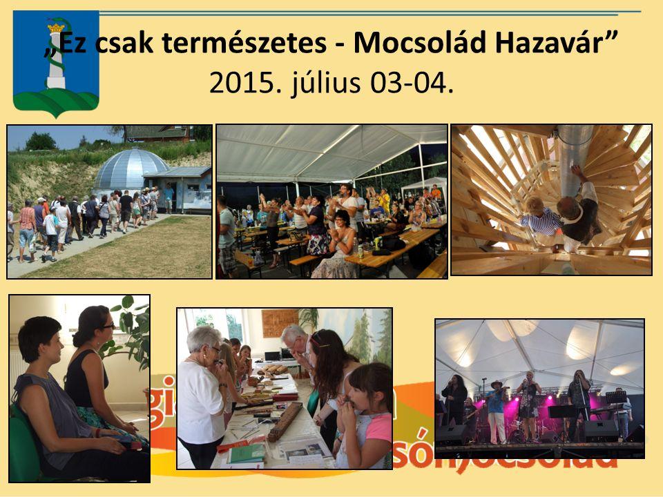 """""""Ez csak természetes - Mocsolád Hazavár 2015. július 03-04."""