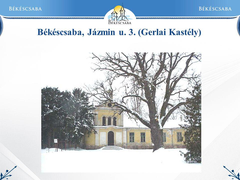 Békéscsaba, Jázmin u. 3. (Gerlai Kastély)