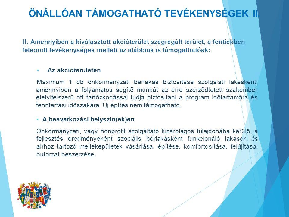 ÖNÁLLÓAN TÁMOGATHATÓ TEVÉKENYSÉGEK II. II.
