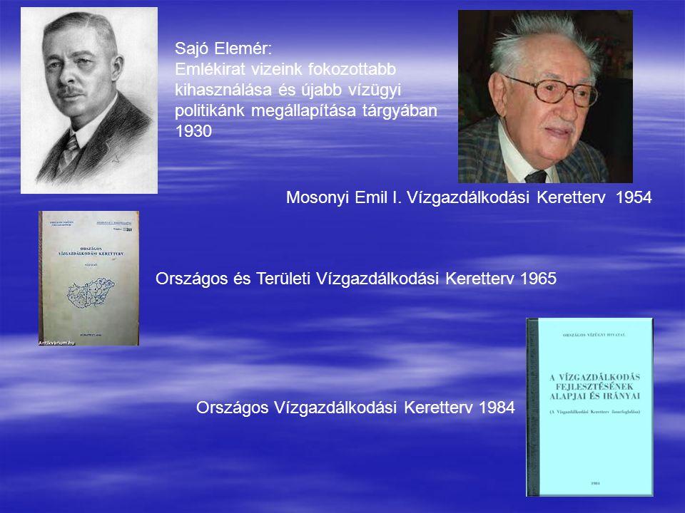 Sajó Elemér: Emlékirat vizeink fokozottabb kihasználása és újabb vízügyi politikánk megállapítása tárgyában 1930 Mosonyi Emil I. Vízgazdálkodási Keret