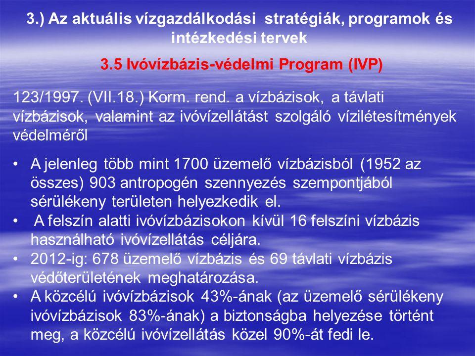 3.) Az aktuális vízgazdálkodási stratégiák, programok és intézkedési tervek 123/1997. (VII.18.) Korm. rend. a vízbázisok, a távlati vízbázisok, valami